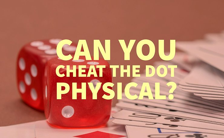 Can You Cheat the DOT Physical? | DOT Physicals Orlando